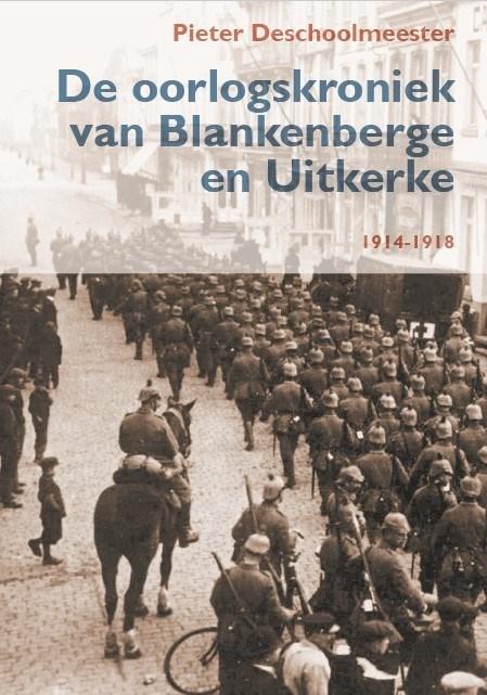 De oorlogskroniek van Blankenberge en Uitkerke