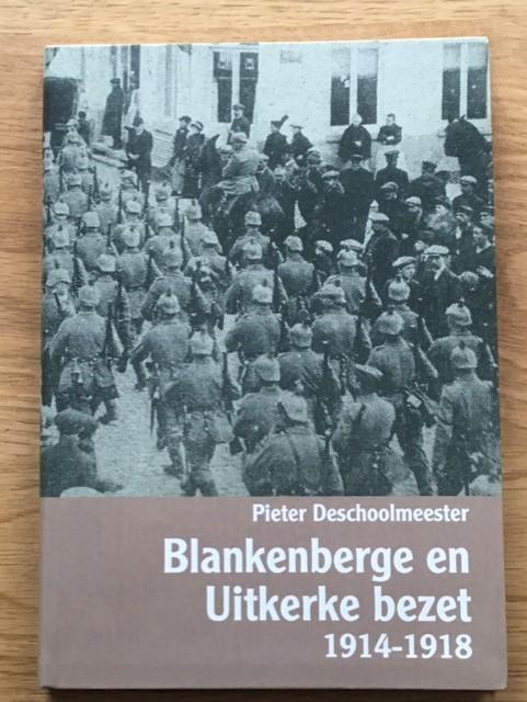 Blankenberge en Uitkerke bezet 1914 - 1918